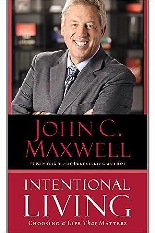 Intentional Living: Choosing a Life That Matters