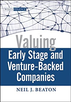 Valuing Early Stage and Venture Backed Companies (Wiley Finance) de [Beaton, Neil J.]