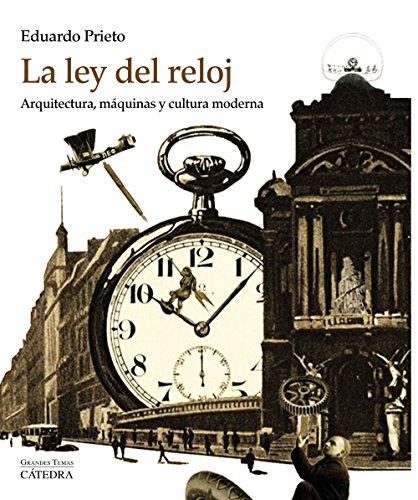 La ley del reloj (Arte Grandes Temas) por Eduardo Prieto