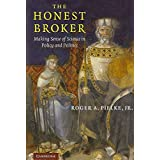 [(The Honest Broker : Making Sense of Science in Policy and Politics)] [By (author) Jr. Roger A. Pielke] published on (June, 2007)