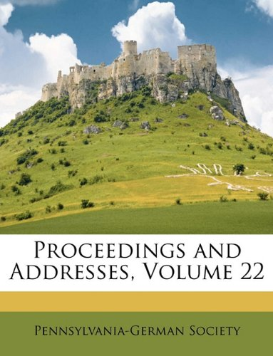 Proceedings and Addresses, Volume 22