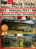 Top25 Best Sale - Higher Price in Auction - February 2013 - American Flyer Train (Top25 Best Sale Higher Price in Auction Book 27) (English Edition)