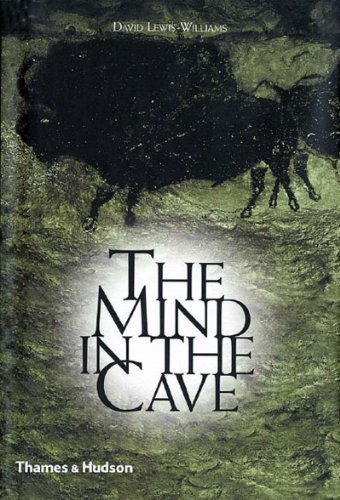The Mind in the Cave: Consciousness and the Origins of Art by David Lewis-Williams (2004) Paperback