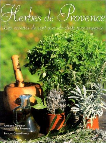 Herbes de Provence : Les Recettes de sept grands chefs provençaux