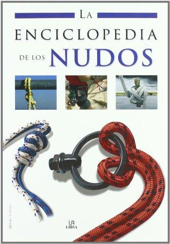 La Enciclopedia de los Nudos (Enciclopedias Libsa) por Maribel Luengo