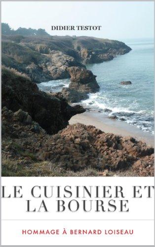 Le Cuisinier et la Bourse par DIDIER TESTOT