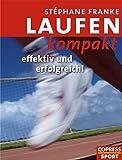 Laufen kompakt - effektiv und erfolgreich - Stéphane Franke