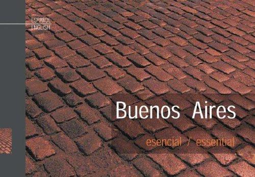 Buenos Aires Esencial/Essential. De Dios Editores. por Julián De Dios