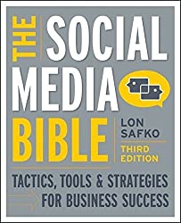 The Social Media Bible: Tactics, Tools, and Strategies for Business Success by Lon Safko (2012-05-08)