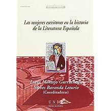 Las Mujeres Escritoras En La Historia de La Literatura Española (ESTUDIOS DE LA UNED)