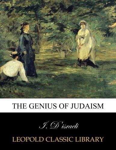 The genius of Judaism por I. D'israeli