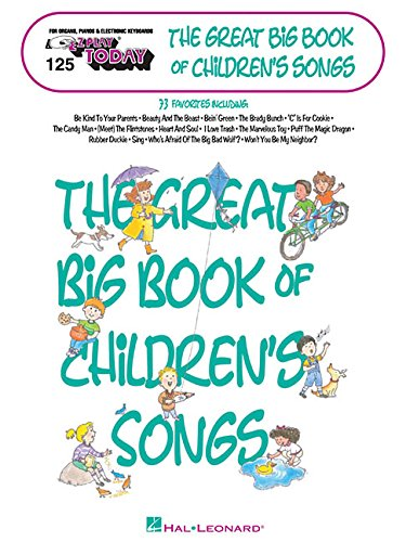 The Great Big Book of Children's Songs: E-Z Play Today Volume 125