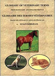 Glossary of Veterinary Terms: French-English and English-French