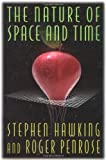 The Nature of Space and Time by Stephen W. Hawking (1996-01-28) - Stephen W. Hawking;Roger Penrose