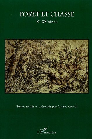 Forêt et chasse Xe-XXe siècle