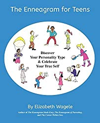 The Enneagram for Teens: Discover Your Personality Type and Celebrate Your True Self by Elizabeth Wagele (2014-08-21)