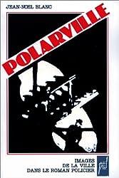 POLARVILLE. Images de la ville dans le roman policier