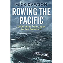Rowing the Pacific: 7,000 Miles from Japan to San Francisco