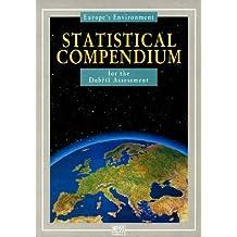 Europe's Environment: Statistical Compendium: The Dobris Assessment