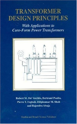 Transformer Design Principles: With Applications to Core-Form Power Transformers