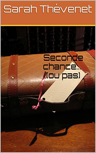 Seconde chance... (ou pas): Tome 2