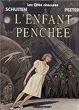 Les Cités Obscures, tome 9 - L'Enfant penchée