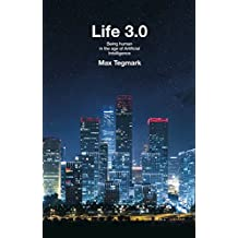 Life 3.0. Being Human in the Age of Artificial Intelligence