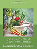 Awesome A-Z World Cuisine Word Searches: Learn about foods from around the world through these amazing word searches!...