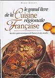 Le grand livre de la cuisine régionale française