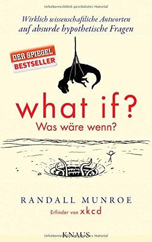 Buchseite und Rezensionen zu 'What if? Was wäre wenn?: Wirklich wissenschaftliche Antworten auf absurde hypothetische Fragen' von Randall Munroe