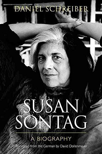 [Susan Sontag: A Biography] (By: Daniel J. Schreiber) [published: August, 2014]