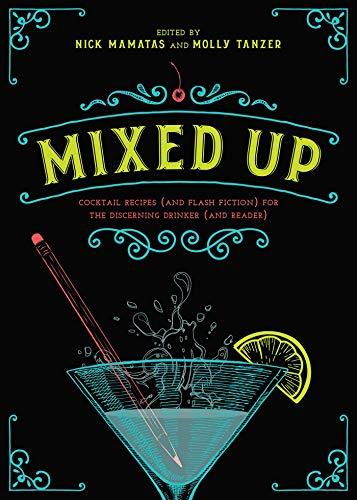Mixed Up: Cocktail Recipes (and Flash Fiction) for the Discerning Drinker (and Reader) - Flash-cocktail
