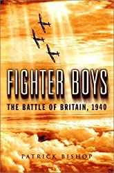 Fighter Boys: The Battle of Britain, 1940 by Patrick Bishop (2003-08-18)