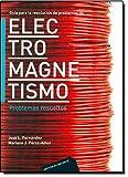 Problemas de Electromagnetismo. Vol. I. Problemas resueltos