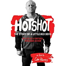 Hotshot: The Story of a Little Red Devil, My Life as a Football Hooligan Gang Leader