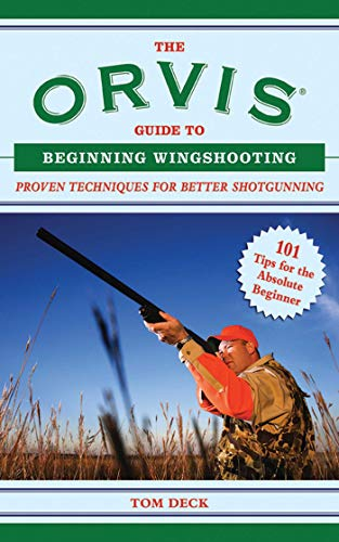 Angled Mount (The Orvis Guide to Beginning Wingshooting: Proven Techniques for Better Shotgunning (Orvis Guides) (English Edition))