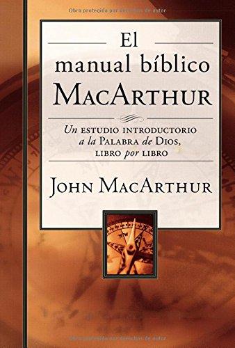 El Manual Biblico Macarthur: Un Estudio Introductorio A La Palabra De Dios, Libro Por Libro