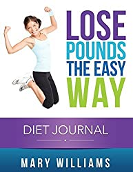 Lose Pounds The Easy Way: Diet Journal: Track Your Progress by Williams, Mary (2014) Paperback