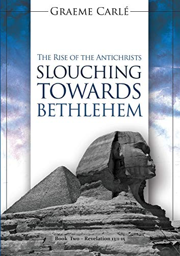 Slouching Towards Bethlehem: The Rise of the Antichrists (Revelation 13)