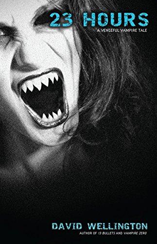 23 Hours: A Vengeful Vampire Tale (Laura Caxton Vampire, Band 4)