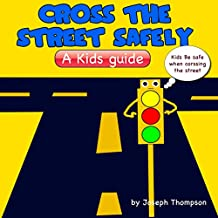 Cross the street safely: A kids guide (English Edition)