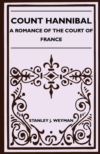 Count Hannibal - A Romance Of The Court Of France Cover Image