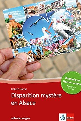 Disparition mystère en Alsace: Buch + online-Angebot. Französische Lektüre für das 3. und 4. Lernjahr. Mit Annotationen (collection enigma) by Isabelle Darras (2012-09-24)
