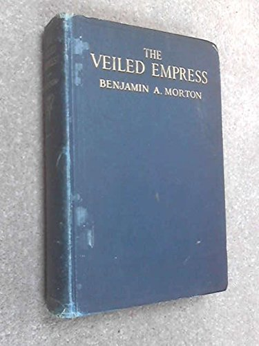 The Veiled Empress: An Unacademic Biography