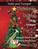 Christmas Duets for Violin and Trumpet: 21 Traditional Christmas Carols arranged for two equal players of intermediate standard