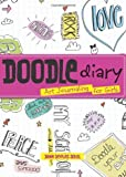 By Dawn DeVries Sokol - Doodle Diary: Art Journaling for Girls