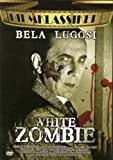 White Zombie - Béla Lugosi, Madge Bellamy, Robert Frazer, John Harron, Joseph Cawthorn