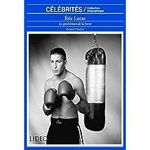 Éric Lucas: Le gentleman de la boxe