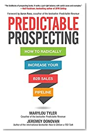 Predictable Prospecting: How to Radically Increase Your B2B Sales Pipeline (Business Books)