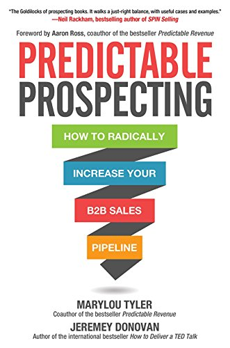Predictable Prospecting: How to Radically Increase Your B2B Sales Pipeline por Marylou Tyler